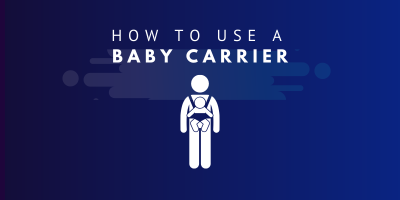 7 Helpful Tips On How To Use Baby Carrier